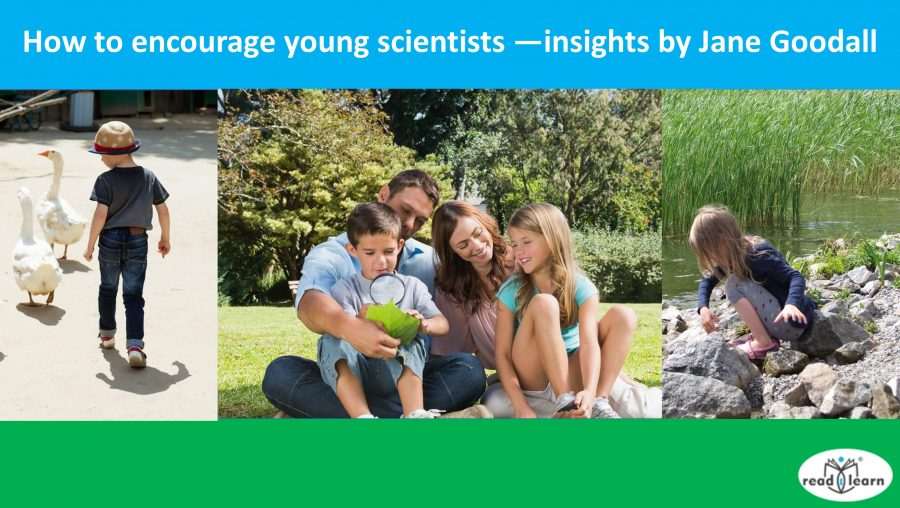 How to encourage young scientists —insights by Jane Goodall