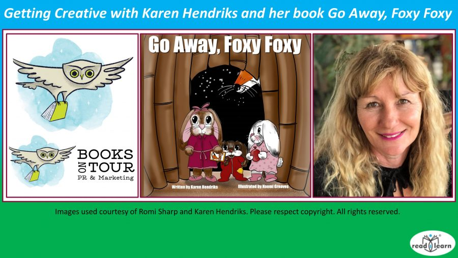 Getting Creative with Karen Hendriks and her book Go Away Foxy Foxy