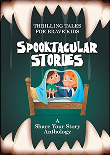 Spooktactular Stories - A Share Your Story Anthology