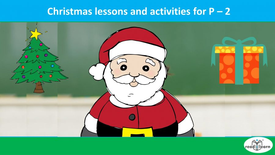 Christmas Lessons and Activities for P – 2
