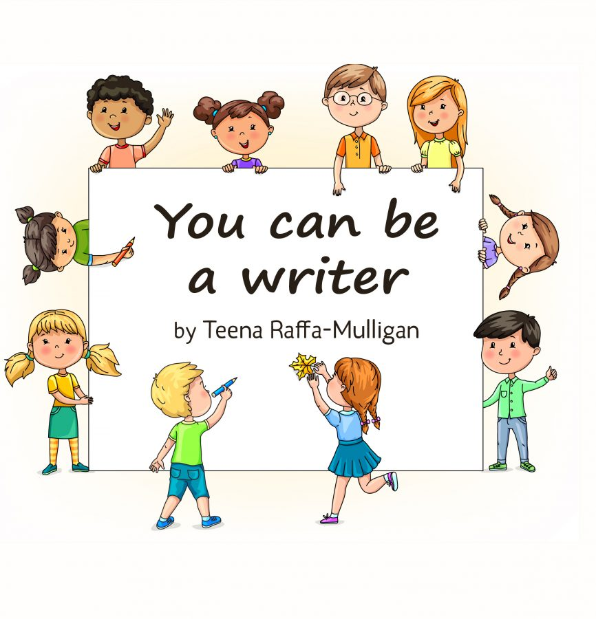 You can be a writer by Teena Raffa-Mulligan