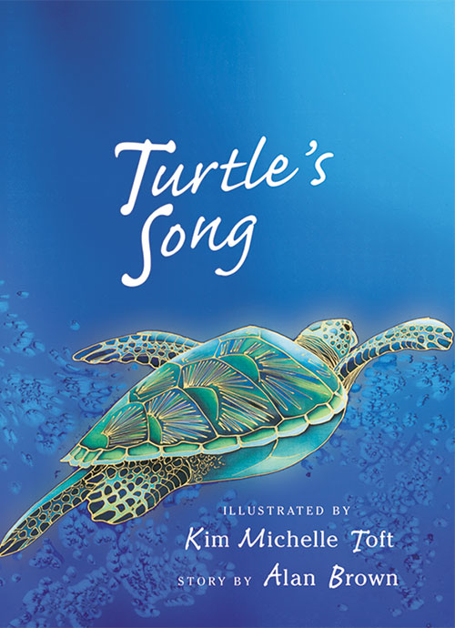 Turtle's Song by Kim Alan Brown and Kim Michelle Toft