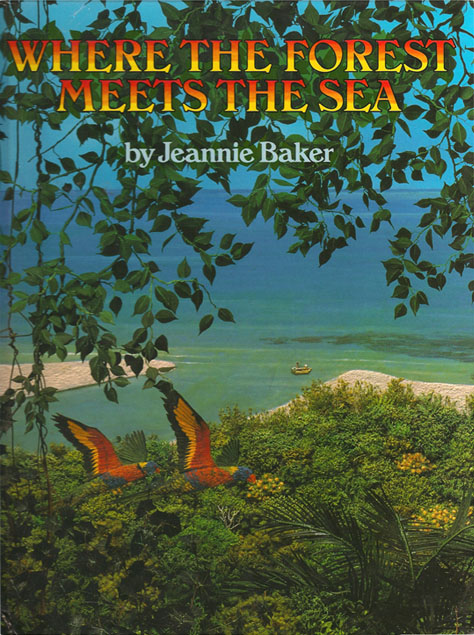 where the rainforest meets the sea by Jeannie Baker